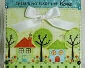 SALE - There's No Place Like Home Handmade Card