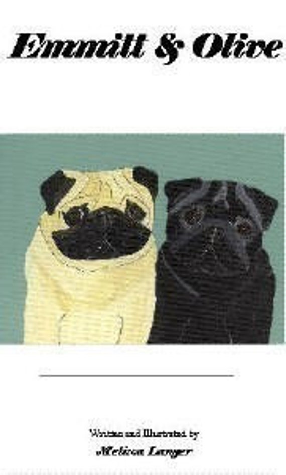 Children's Book - Emmitt and Olive - Pug Story