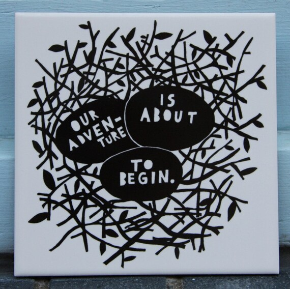 Our Adventure Is About To Begin Handprinted Tile