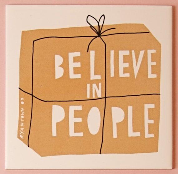 Believe in People ceramic tile