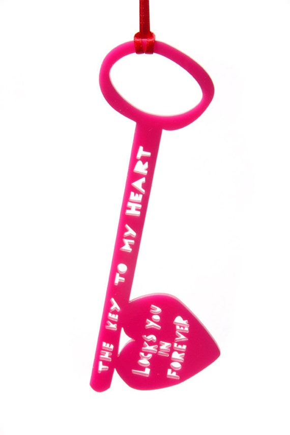The Key To My Heart Locks You In Forever,  Pink Acrylic Key