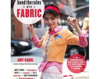 20% Off SALE! Bend the Rules with Fabric BOOK by Amy Karol
