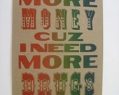 SALE more money, more drugs letterpress printed poster