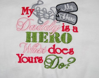 My Daddy is a hero what does your do Army Bodysuit T-shirt Embroidered Childrens Size  Military Navy