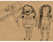 NO To Deforestation - 4x6 art print using humour to raise awareness of environmental concerns