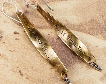 I'M NOT CRAZY... Just A Bit Twisted - Quotation Saying Lettered Earrings