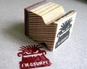 I'm Grumpy  . . .  monster rubber stamp