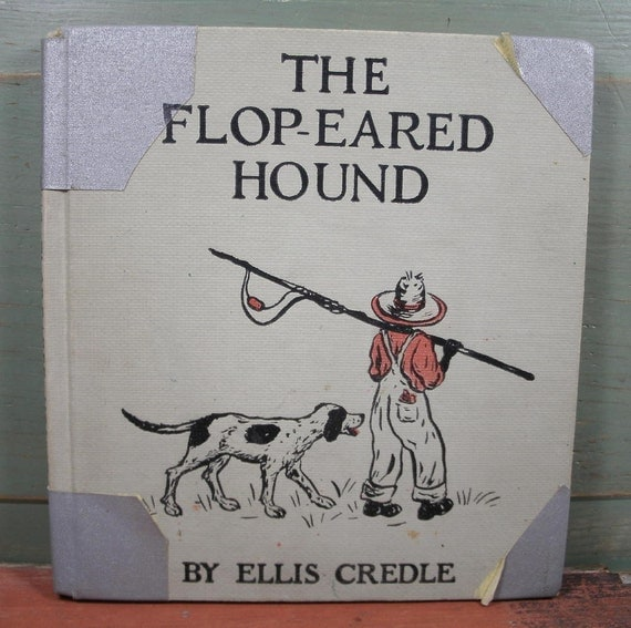 Vintage 1938 Book - The Flop Eared Hound - Black Interest - Illustrated - The Story Of Boot-jack and His Lonely Little Dog