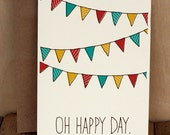 OH HAPPY DAY - Bunting Flags  - Hand Printed Silkscreen Greeting Card / Note Card - Blank Inside