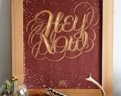 Hey Now - Limited Edition Hand Printed Silkscreen Print/Poster - Hero Design Studio