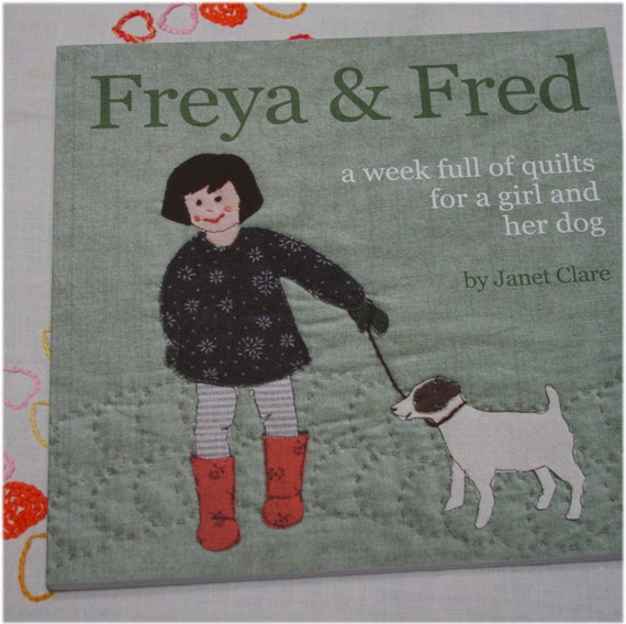 Freya and Fred - a week of quilts for a girl and her dog. Lovely book featuring unique jointed appliqué templates