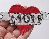 I Love Mom Heart Tattoo Applique, Heart Tattoo, Mom Heart Tattoo Embellishment, Fabric Heart Tattoo, Mom Heart- Made to Order