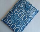 SALE SALE Kindle 3, Nexus 7 or Kindle Fire Ereader Sleeve, Case,   Read Books Fabric