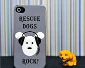 Phone Case - Rescue Dogs Rock- Hard Case for iPhone 4, 4s, 5, 5s, 5c, 6, 6 Plus - iPod Touch 4, 5 - Galaxy S3, S4, S5