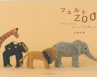 FELT ZOO made of WOOL - Japanese Felt Craft Book
