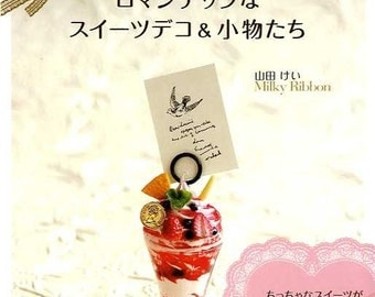 Romantic SWEETS DECO and GOODS - Japanese Craft Book