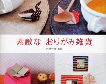 Beautiful Origami Goods and Zakka - Japanese Craft Book