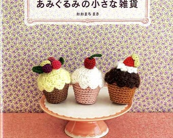 Amigurumi Small Zakka Items - Japanese Craft Book