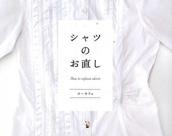 How to Reform Shirts - Japanese Craft Book