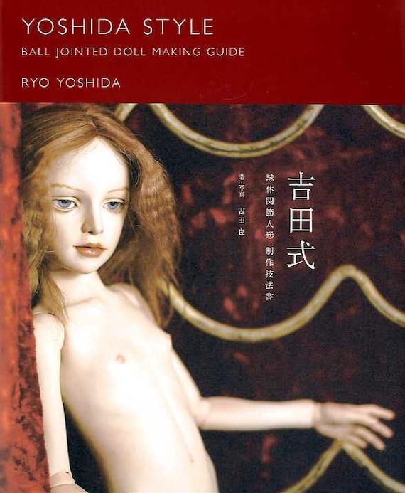 Yoshida Style Ball Jointed Doll Making Guide by Ryo Yoshida  - Japanese Craft Book