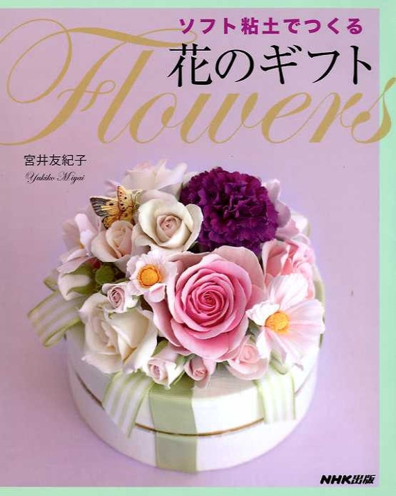 Soft CLAY FLOWERS by Yukiko Miyai - Japanese Craft Book