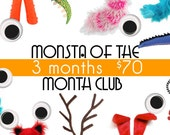 Monsta of the month club- 3 months