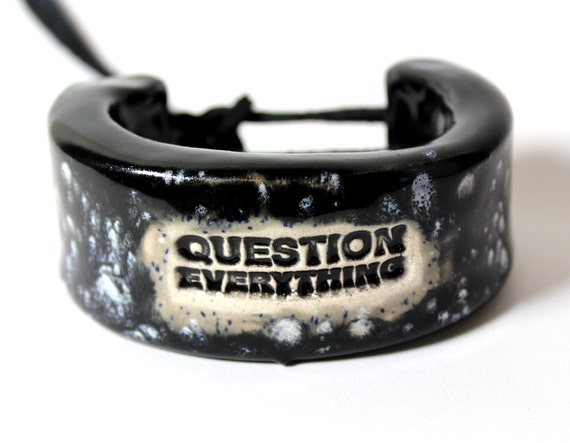 Question Everything, Bangle or Cuff Size 5.75