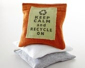 Lavender Sachet Pillow Gift Keep Calm and Recycle On SET of THREE