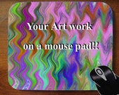 Custom Mouse Pad Mousepads -- Your Artwork on a mouse pad
