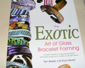 Destash Glass Book. The Exotic Art of Glass Bracelet Forming by Ron Bearer and Rocio Bearer
