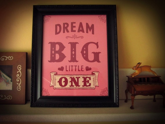 Dream Big Little One 8x10 Giclee Art print for a childs room