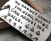 We Cannot Direct the Wind keychain, but we can adjust the sails, nautical quote, sailor quote, copper or aluminum dog tag