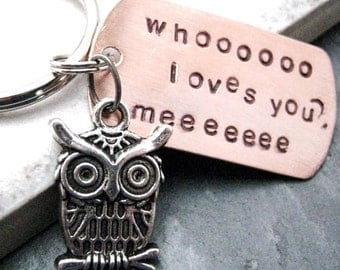 Owl Keychain, Whooo Loves You, Hand Stamped, great gift for family and friends, Best Seller, optional initial disc