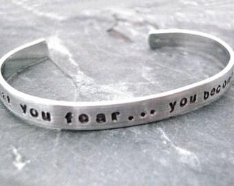 What You Fear You Become Bracelet, Custom Quote Bracelet, Motivational Bracleet, Plus size Bracelet available, 1/4 inch aluminum cuff