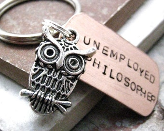 Unemployed Philosopher Keychain, owl charm, Hand Stamped, customize with 6-7 short words, front side only,  optional initial disc