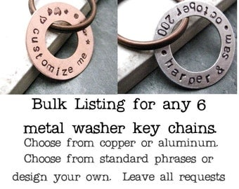 ANY 6 Washer Keychains, copper or aluminum, personalized with 30 characters max including spaces, front side only, please read listing