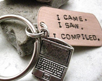 Programmer Keychain, I Came. I Saw. I Compiled. with laptop charm, swivel lobster clasp avail in lieu of split ring, optional initial disc