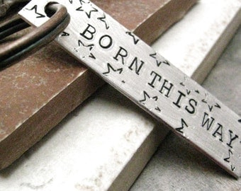 Born This Way Keychain with stars, Aluminum Bar, hand stamped, 2 sided customization available, lgbtq keychain, queer keychain, gay keychain