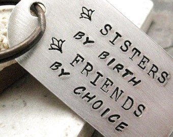 Sisters By Birth Friends By Choice Keychain, sisters keychain, sister quote keychain, customize this with your own quote