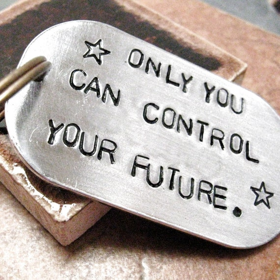 Only You Can Control Your Future Keychain, Confidence keychain, self-motivated, self-assesment, customize this with your own quote