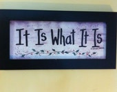 It is what it is Sign framed great office decor