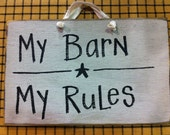 My Barn my rules sign wood hand lettered primitive