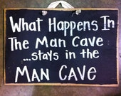 What happens in MAN CAVE stays sign wood hand crafted