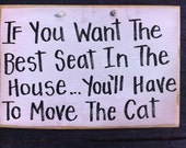If you want best seat in house move CAT sign wood