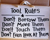 Tool Rules sign don't borrow move touch wood Dad gift