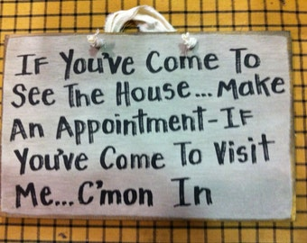 If you've come to see the house make appointment sign