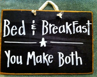 Bed and Breakfast you make both sign wood hostess gift guest room decor