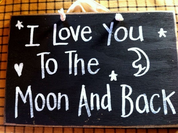I love you to the Moon and Back sign wood handmade 7 x 11 inches Trimble Crafts moon stars