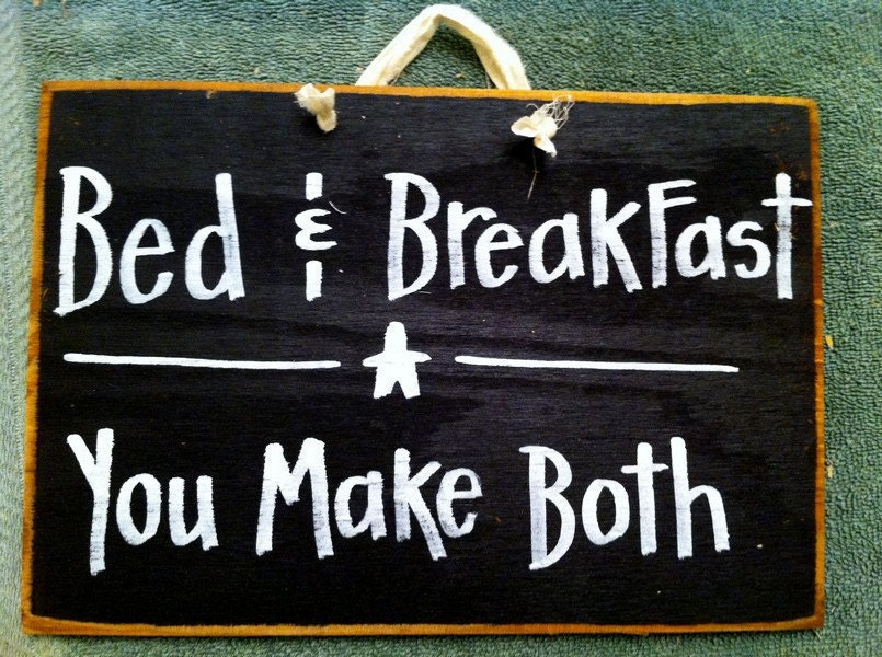 Bed And Breakfast Sign Bed And Breakfast You Make