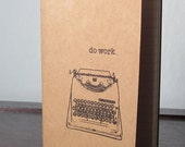 Do Work - Gocco Screen-Printed Lined Typewriter Notebook
